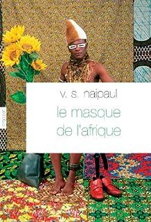 Le masque de l'Afrique : aperçu de la croyance africaine