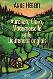 Aurelien, Clara, Mademoiselle et le Lieutenant anglais: Recit (French Edition) (2020236702) by Hebert, Anne