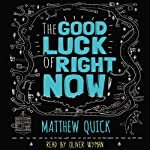 The Good Luck of Right Now | Matthew Quick
