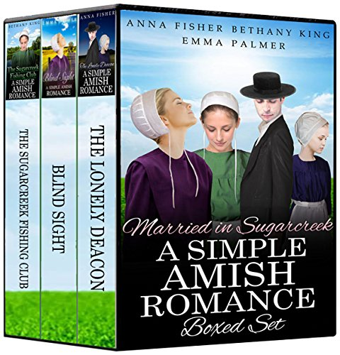 Married in Sugarcreek – A Simple Amish Romance BOXED SET: Amish Romance Book Bundle: The Lonely Deacon, Blind Sight, The Sugarcreek Fishing Club (Boxed Set: A Simple Amish Romance 1)