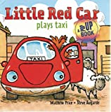 img - for Little Red Car Plays Taxi (Little Red Car Books) book / textbook / text book