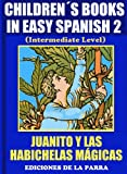 img - for Children s Books In Easy Spanish 2: Juanito y las habichuelas m gicas (Spanish Reader For Kids Of All Ages!) (Spanish Edition) book / textbook / text book