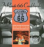 img - for The Route 66 Cookbook: Comfort Food from the Mother Road Deluxe 75th Anniversary Edition book / textbook / text book
