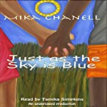 Just as the Sky Is Blue | Mika Chanell