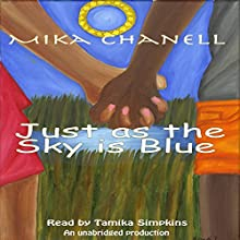 Just as the Sky Is Blue Audiobook by Mika Chanell Narrated by Tamika Simpkins