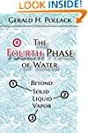 The Fourth Phase of Water: Beyond Sol...