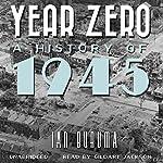 Year Zero: A History of 1945 | Ian Buruma
