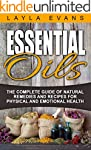 Essential Oils:The Complete Guide of...