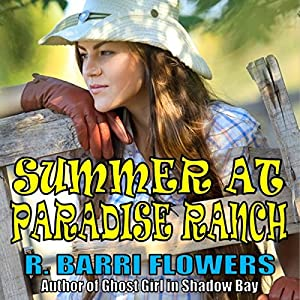 Summer at Paradise Ranch: Paradise Ranch Series, Book 1 | [R. Barri Flowers]