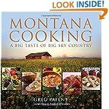 Montana Cooking: A Big Taste Of Big Sky Country