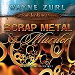Scrap Metal & Murder: A Sam Jenkins Mystery | Wayne Zurl