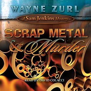 Scrap Metal & Murder: A Sam Jenkins Mystery | [Wayne Zurl]