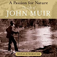 A Passion for Nature: The Life of John Muir Audiobook by Donald Worster Narrated by Jim Frangione