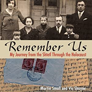 Remember Us: My Journey from the Shtetl Through the Holocaust | [Martin Small, Vic Shayne]