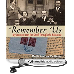 Remember Us: My Journey from the Shtetl Through the Holocaust (Unabridged)