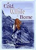 A Cold, White Home: Book Two of The Dragon's Treasure