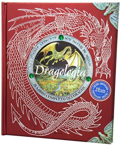 Dragologia Il libro completo dei draghi PDF