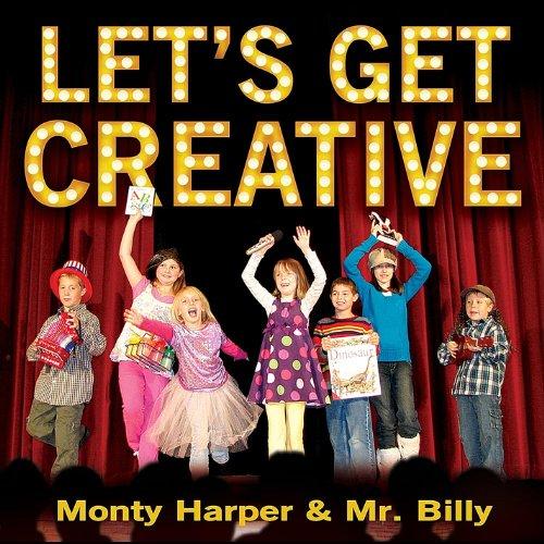 Let'S Get Creative With Monty Harper & Mr. Billy