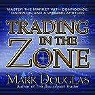 Trading in the Zone: Master the Market with Confidence, Discipline and a Winning Attitude Hörbuch von Mark Douglas Gesprochen von: Walter Dixon