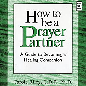 How to Be a Prayer Partner Audiobook