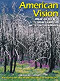 American Vision: Images by the Best of Today's Amateur Photographers (0817433430) by Shaw, John