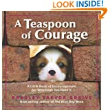 A Teaspoon of Courage: A Little Book of Encouragement for Whenever You Need It