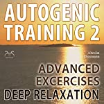 Autogenic Training 2: Advanced Excersises of the German Self Relaxation Technique | Franziska Diesmann,Torsten Abrolat