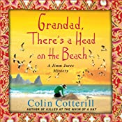 Grandad, There's a Head on the Beach: A Jimm Juree Mystery, Book 2 | [Colin Cotterill]