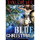 Blue Christmas; Big Girls Don&#39;t Cry Christmas Short Story