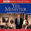 Yes Minister, Volume 3 Radio/TV Program by Jonathan Lynn, Antony Jay Narrated by  uncredited