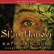 Skin Hunger: A Resurrection of Magic, Book 1 | [Kathleen Duey]