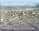 The Politics of Place: A History of Zoning in Chicago (Illinois)