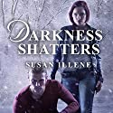 Darkness Shatters: Sensor, Book 5 Audiobook by Susan Illene Narrated by Cris Dukehart