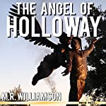 The Angel of Holloway | M. R. Williamson