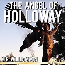The Angel of Holloway Audiobook by M. R. Williamson Narrated by Steve Hirsch