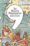 The White Possessive: Property, Power...