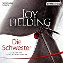 Die Schwester Audiobook by Joy Fielding Narrated by Petra Schmidt-Schaller