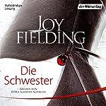 Die Schwester | Joy Fielding