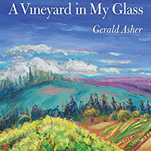A Vineyard in My Glass | [Gerald Asher]