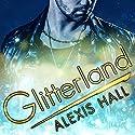 Glitterland: Spires, Book 1 Hörbuch von Alexis Hall Gesprochen von: Nicholas Boulton