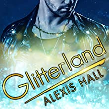 Glitterland: Spires, Book 1 Audiobook by Alexis Hall Narrated by Nicholas Boulton