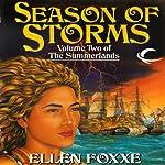 Season of Storms: Volume Two of The Summerlands   Ellen Foxxe