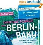 Berlin - Baku: Meine Reise zum Eurovi...