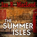 The Summer Isles Audiobook by Ian R. MacLeod Narrated by Steve Hodson