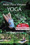 Heart Flow Vinyasa Yoga, Beginner, Intermediate & Advanced, a ***Practice DVD***