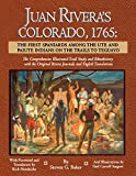 img - for Juan Rivera's Colorado, 1765: The First Spaniards Among the Ute and Paiute Indians on the Trails to Teguayo book / textbook / text book