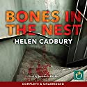 Bones in the Nest Audiobook by Helen Cadbury Narrated by Jonathan Keeble