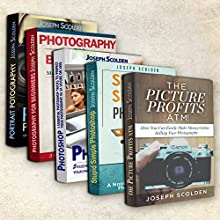 Photography & Photoshop Box Set: Includes Photography for Beginners, Stupid. Simple. Photoshop, Photoshop, Portrait Photography & Photography Business Audiobook by Joseph Scolden Narrated by Dave Wright