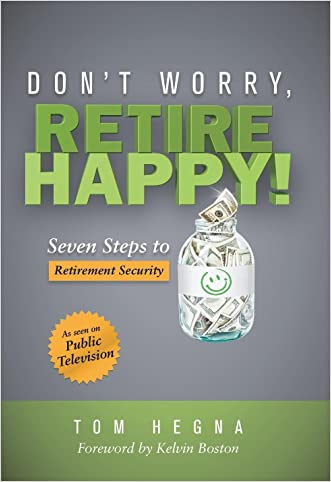 Don't Worry, Retire Happy!: Seven Steps to Retirement Security