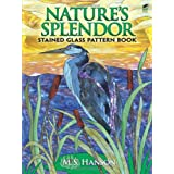 Nature's Splendor Stained Glass Pattern Bookby M. S. Hanson